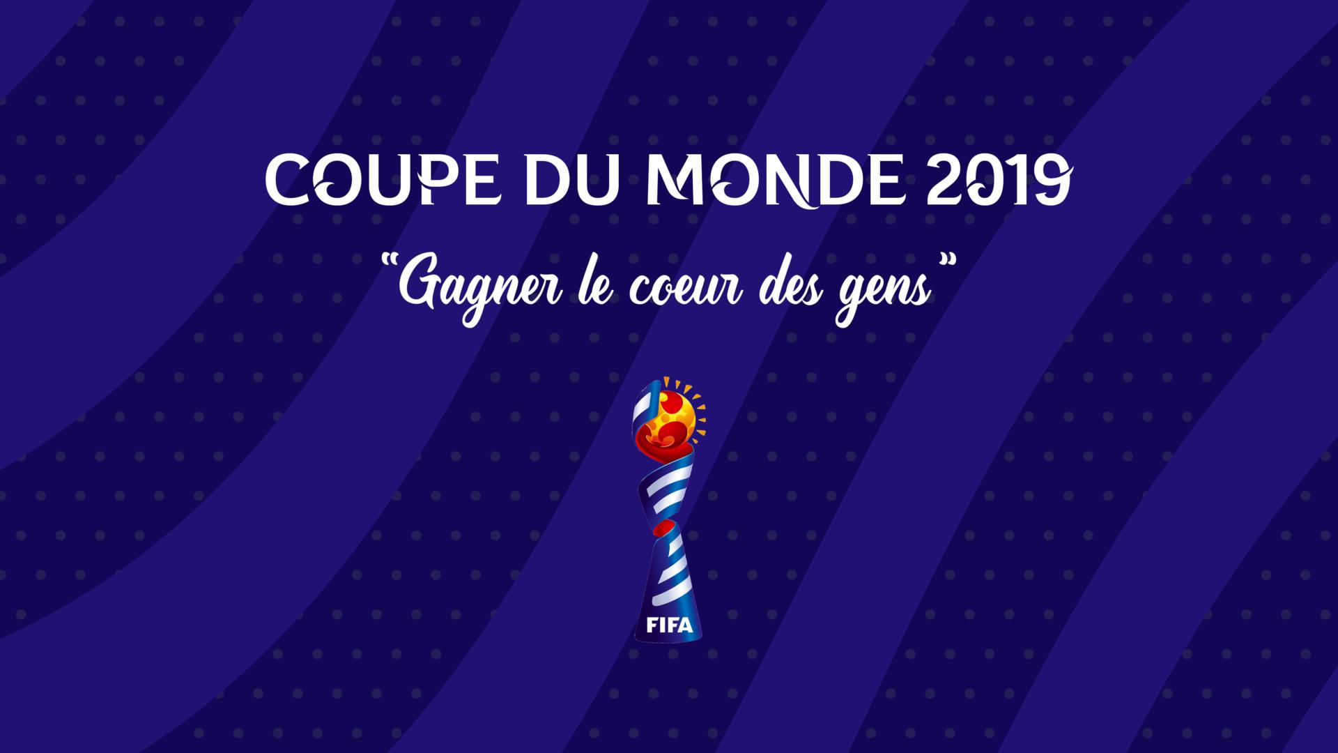 Coupe du monde 2019 - Gagner le coeur des gens